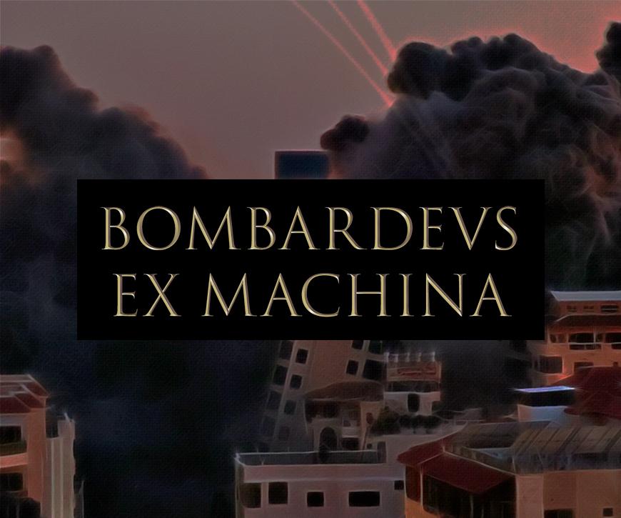 Bombardeus ex machina